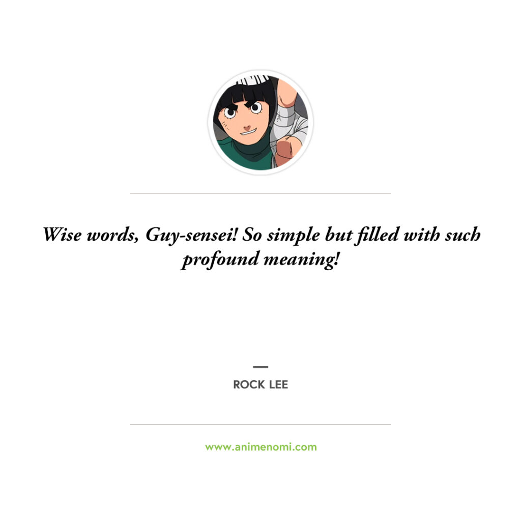 14 Awesome Rock Lee Quotes To Remember From The Naruto Anime Quote 11