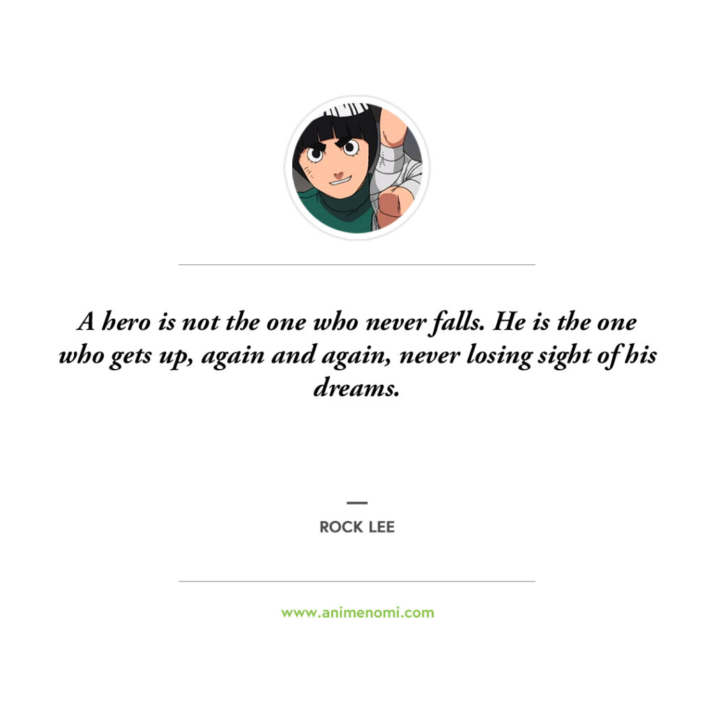 14 Awesome Rock Lee Quotes To Remember From The Naruto Anime Quote 5