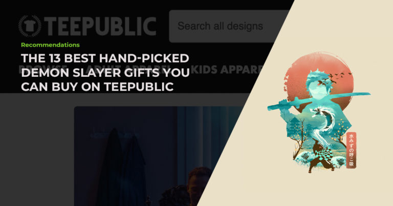 The 13 Best Hand-Picked Demon Slayer Gifts You Can Buy On TeePublic