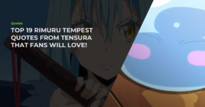 Read more about the article Top 19 Hand-Picked Rimuru Tempest Quotes From The TenSura Anime That Fans Will Love!