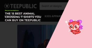 Read more about the article The 15 Best Hand-Picked Animal Crossing T-Shirts You Can Buy On TeePublic