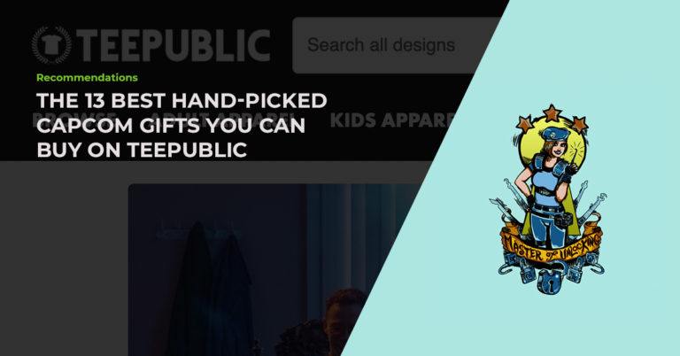 The 13 Best Hand-Picked Capcom Gifts You Can Buy On TeePublic