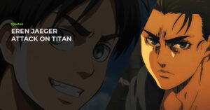 Read more about the article The 15 Best Eren Jaeger Quotes From The Attack On Titan Anime That Fans Will Love!