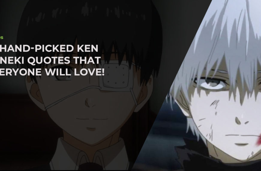 23 Hand-Picked Ken Kaneki Quotes That Everyone Will Love!