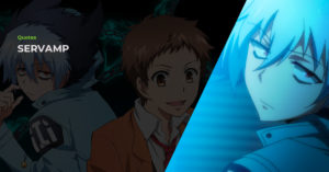 Read more about the article 8 Awesome Servamp Anime Quotes That Everyone Will Love!