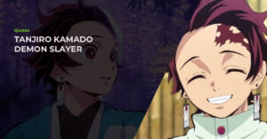 Read more about the article The 15 Best Tanjiro Kamado Quotes From Demon Slayer That Anime Fans Are Bound To Love!
