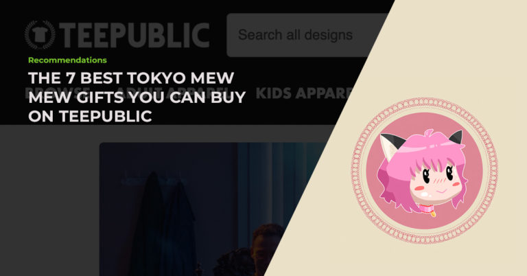 The 7 Best Hand-Picked Tokyo Mew Mew Gifts You Can Buy On TeePublic