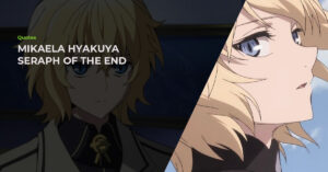 Read more about the article 13 Hand-Picked Mikaela Hyakuya Quotes From Seraph Of The End That Fans Are Bound To Love!